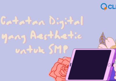 Catatan Digital yang Aesthetic Untuk SMP