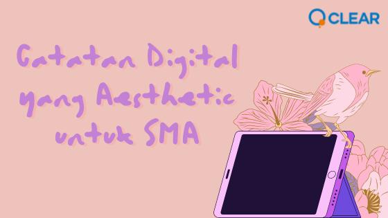Catatan Digital Aesthetic SMA
