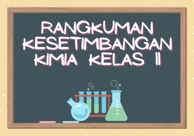 Rangkuman Kesetimbangan Kimia Kelas 11